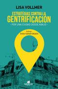 Estrategias contra la gentrificación - Vollmer, Lisa