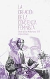 La creación de la conciencia feminista - Lerner, Gerda