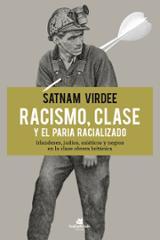 Racismo, clase y el paria racializado - Virdee, Satnam