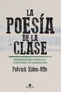 La poesía de la clase. Anticapitalismo romántico e invención de l - Eiden-Offe, Patrick