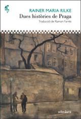 Dues històries de Praga - Rilke, Rainer Maria