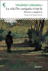 La vida l´he castigada vivint-la - Cardarelli, Vincenzo