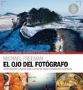 El ojo del fotógrafo - Freeman, Michael