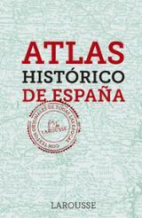 Atlas histórico de España - Larousse Editorial