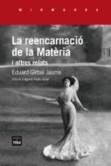 La reencarnació de la Matèria i altres relats - Girbal Jaume, Eduard