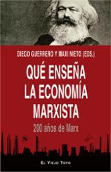Qué enseña la economía marxista. 200 años de Marx - Guerrero, Diego (ed.)