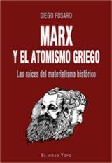 Marx y el atomismo griego. Las raíces del materialismo histórico. - Fusaro, Diego