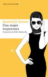 Una mujer inoportuna - Dunne, Dominick