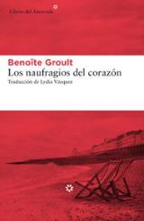 Los naufragios del corazón - Groult, Benoite