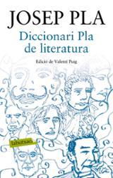 Diccionari Pla de literatura - Pla, Josep