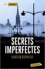 Secrets imperfectes. Sèrie Bergman 1 - Hjorth-Rosenfeldt
