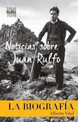 Noticias sobre Juan Rulfo. La Biografía - Vital, Alberto