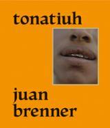 Tonatiuh - Brenner, Juan