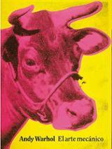 El arte mecánico - Warhol, Andy