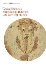 Conversaciones con coleccionistas de arte contemporáneo - De Francisco, José María