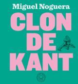 Clon de Kant - Noguera, Miguel
