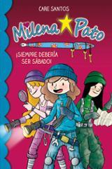 Milena Pato ¡Siempre debería ser sábado!