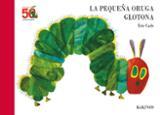 La pequeña oruga glotona - 50 aniversario - Carle, Eric