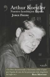 Arthur Koestler: Nuestro hombre en España