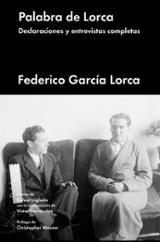 Palabra de Lorca. Declaraciones y entrevistas completas - García Lorca, Federico