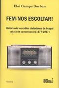 Fem-nos escoltar! Història de les ràdios ciutadanes de l´espai ca