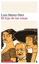 El hijo de las cosas - Díez, Luis Mateo