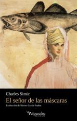 El señor de las máscaras - Simic, Charles