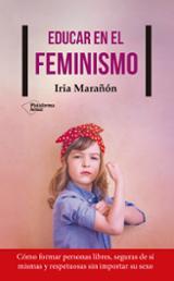 Educar en el feminismo - Marañón, Iria