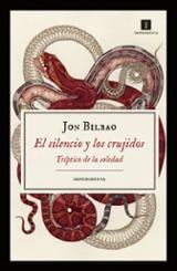 El silencio y los crujidos - Bilbao, Jon