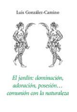 El jardín: dominación, adoración, posesión...