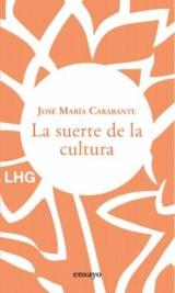 La suerte de la cultura - Carabante, José María