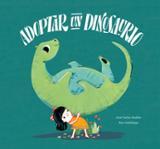 Adoptar un dinosaurio - Andrés, José Carlos