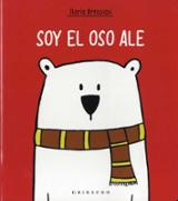 Soy el oso Ale - Bresciani, Ilaria