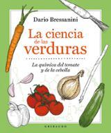 La ciencia de las verduras. La química del tomate y de la cebolla - Bressanini, Dario