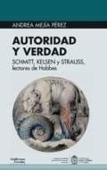 Autoridad y verdad. Schmitt, Kelsen y Strauss, lectores de Hobbes - Mejía Pérez, Andrea