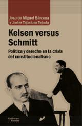 Kelsen versus Schmitt. Política y derecho en la crisis del consti - de Miguel Bárcena, Josu