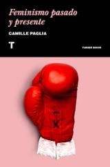 Feminismo pasado y presente - Paglia, Camille