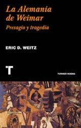 La alemania de Weimar - Weitz, Eric D.