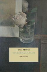 Sucederá la flor - Montiel, Jesús