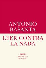 Leer contra la nada - Basanta, Antonio