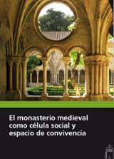 El monasterio medieval como célula social y espacio de convivenci - AAVV