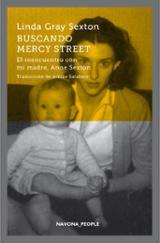Buscando Mercy Street. El reencuentro con mi madre, Ane Sexton - Gray Sexton, Linda