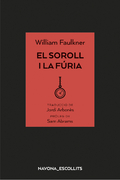 El soroll i la fúria - Faulkner, William