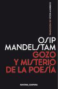 Gozo y misterio de la poesía - Mandelstam, Osip