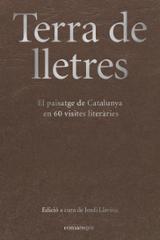 Terra de lletres. el paisatge de Catalunya en 60 visits literàrie