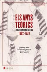 Els anys teòrics. Arts, literatura i crítica 1962-1979