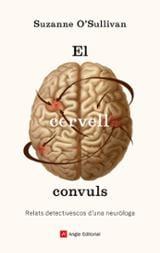 El cervell convuls. Relats detectivescos d´una neuròloga - O´Sullivan, Suzanne