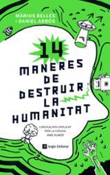 14 maneres de destruir la humanitat - Arbós, Daniel
