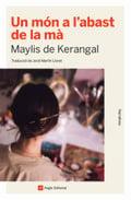 Un món a l´abast de la mà - de Kerangal, Maylis