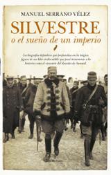 Silvestre o el sueño de un imperio - Serrano Vélez, Manuel